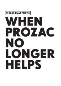When Prozac No Longer Helps
