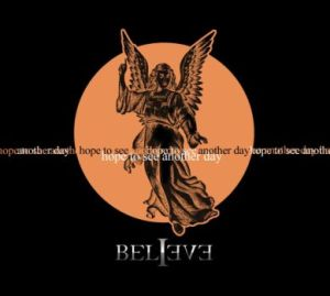 Believe - Hope To See Another Day