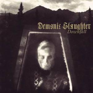 Demonic Slaughter - Downfall