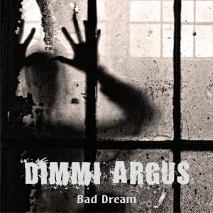 Dimmi Argus - Bad Dream