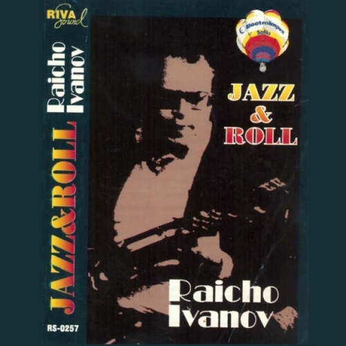 Райчо Иванов - Jazz and Roll