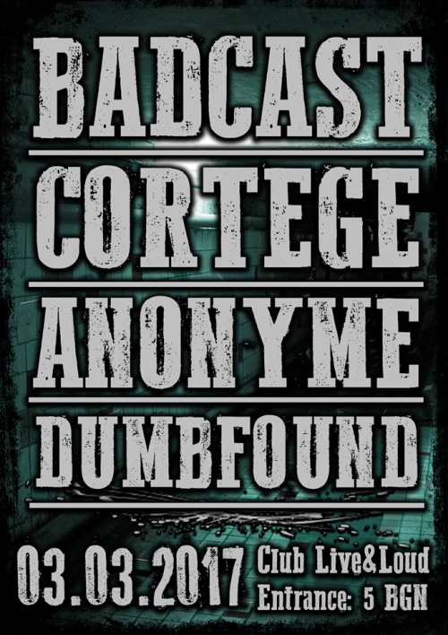 Badcast, Dumbfound, Anonyme and Cortege live