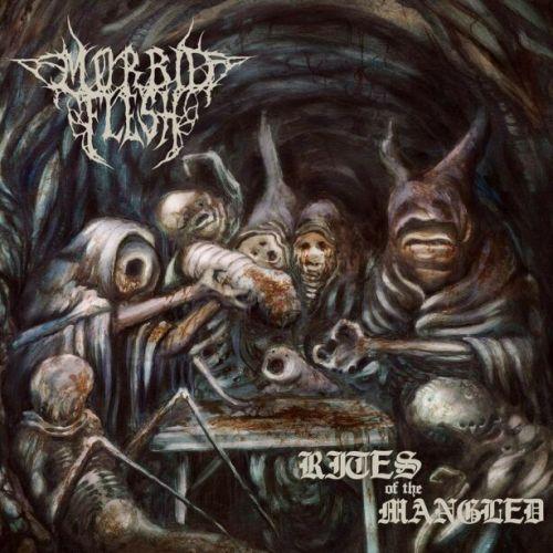 Morbid Flesh - Rites of the Mangled