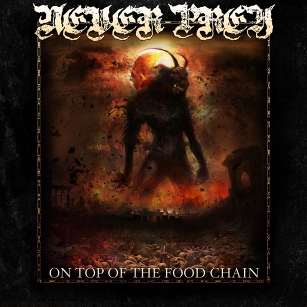 Never Prey - On Top of the Food Chain