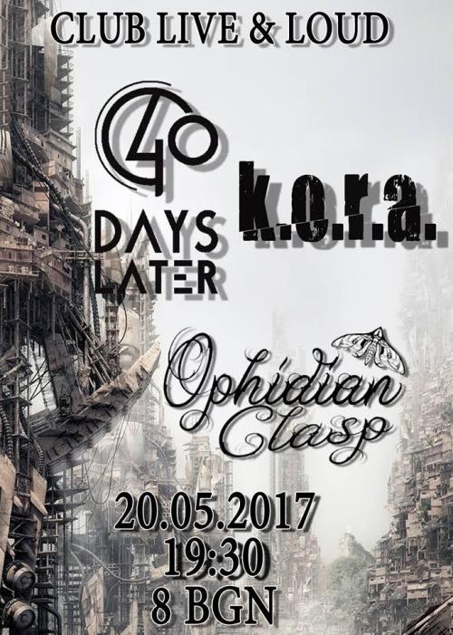 K.O.R.A., 40 Days Later и Ophidian Clasp в София