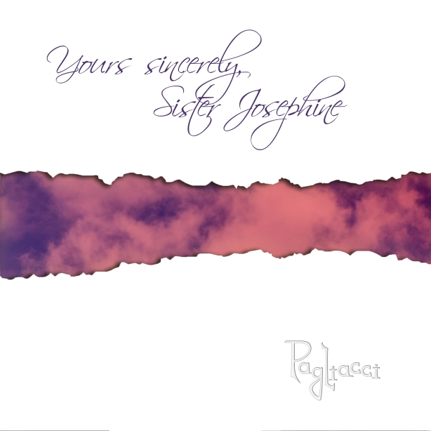 Pagliacci - Yours Sincerely, Sister Josephine
