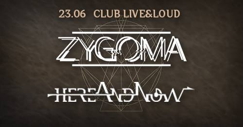 Zygoma and hereAndNow live in Sofia