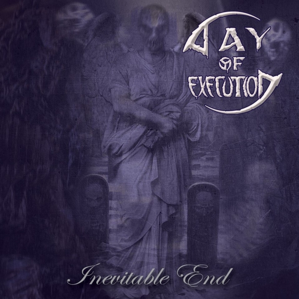 Day Of Execution - Inevitable End