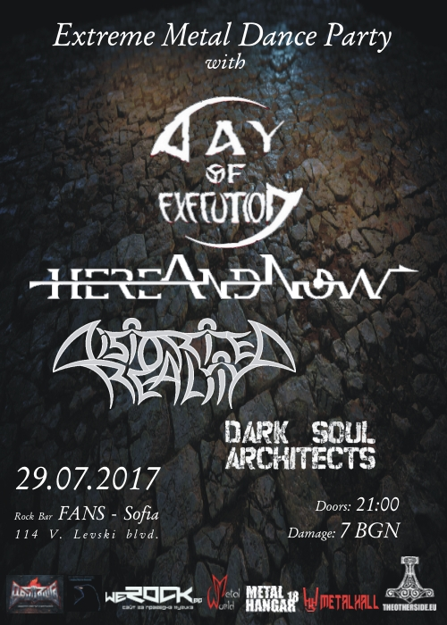 Distorted Reality, hereAndNow, Day Of Execution & Dark Soul Architects