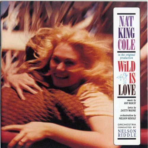 Nat King Cole - Wild Is Love
