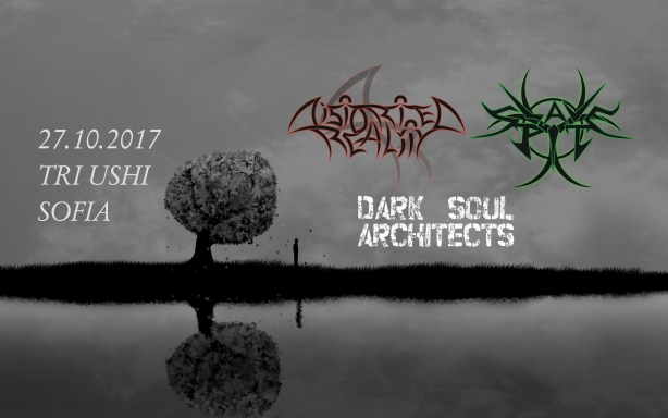 Distorted Reality, Slave Pit & Dark Soul Architects