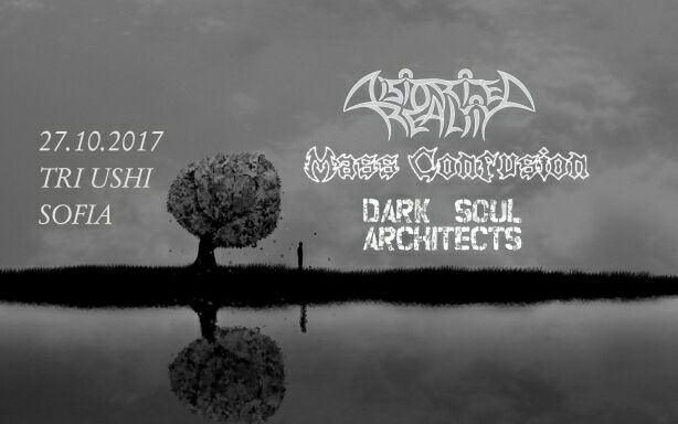 Distorted Reality, Dark Soul Architects & Mass Confusion live in Sofia