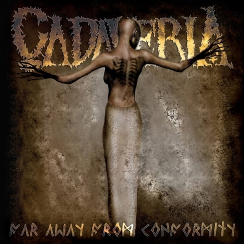 Cadaveria - Far Away From Conformity