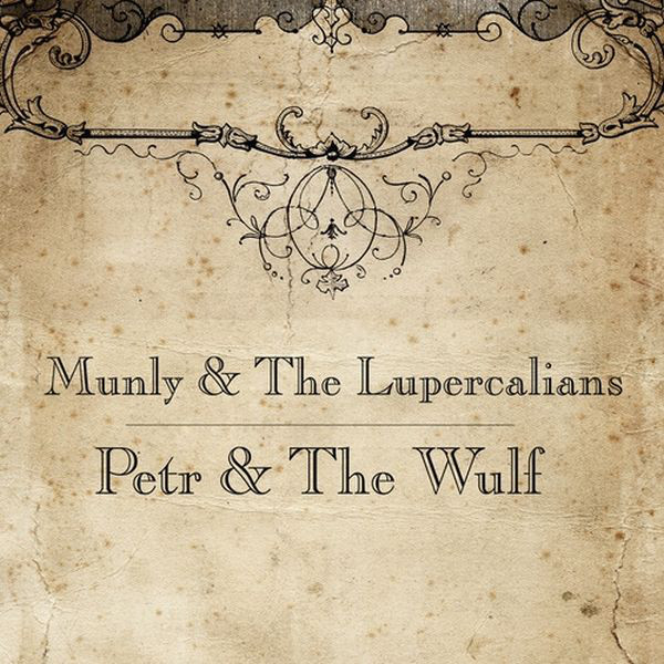 Munly & the Lupercalians - Petr & the Wulf