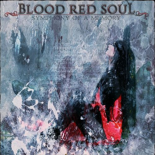 Blood Red Soul - Symphony Of A Memory