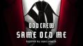 Odd Crew - Same Old Me Video
