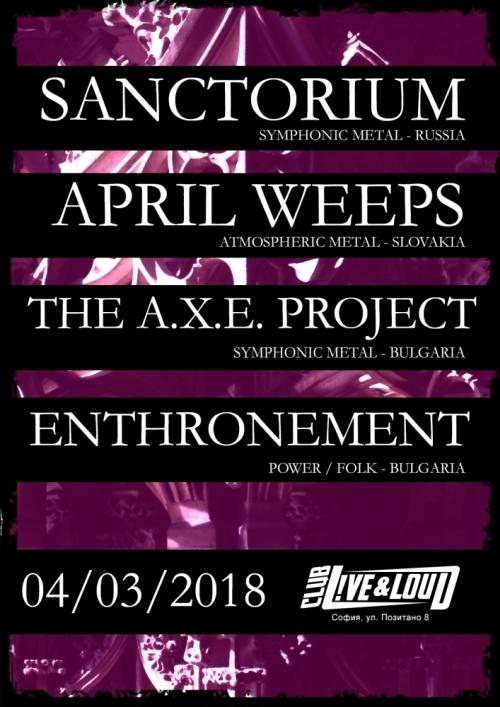 Концерт на групите Sanctorium (Русия), April Weeps (Словакия) и българските The A.X.E Project и Enthronement