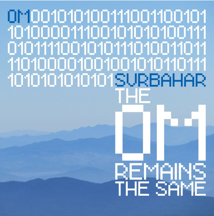 Surbahar - The OM Remains The Same