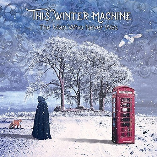 This Winter Machine - The Man Who Never Was