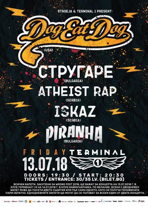 Dog Eat Dog, Atheist Rap, Стругаре, Iskaz и Пираня с концерт в клуб Терминал 1 на 13 юли