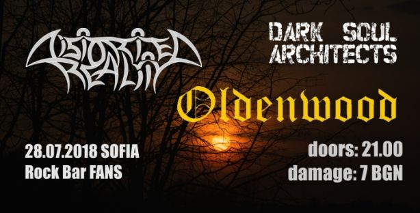 Концерт на Distorted Reality, Oldenwood и Dark Soul Architects