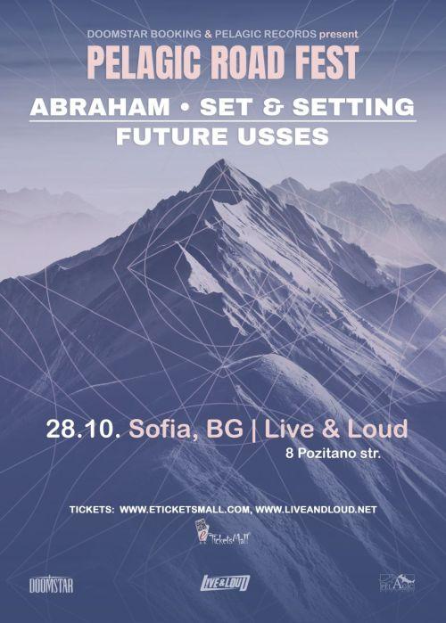 Pelagic Road Fest с Abraham, Set And Setting и Future Usses