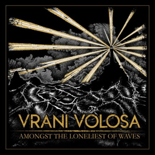 Vrani Volosa - Amongst The Loneliest Of Waves