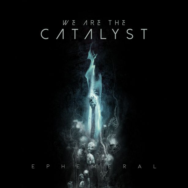 We Are The Catalyst - Ephemeral