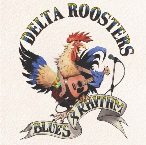 Delta Roosters - Blues & Rhythm