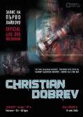Кристиан Добрев записва първото си концертно DVD