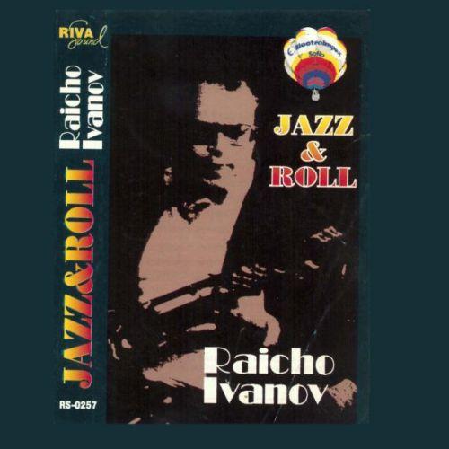 Райчо Иванов - Jazz and Roll
