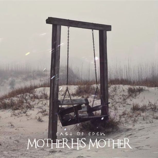 Mother His Mother - East Of Eden