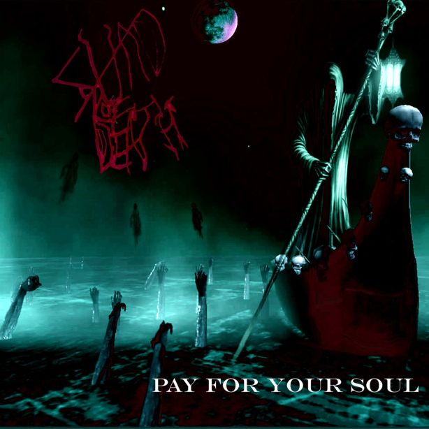 Squad Of Death - Pay For Your Soul