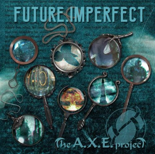 news_The A.X.E. Project - Future.Imperfect