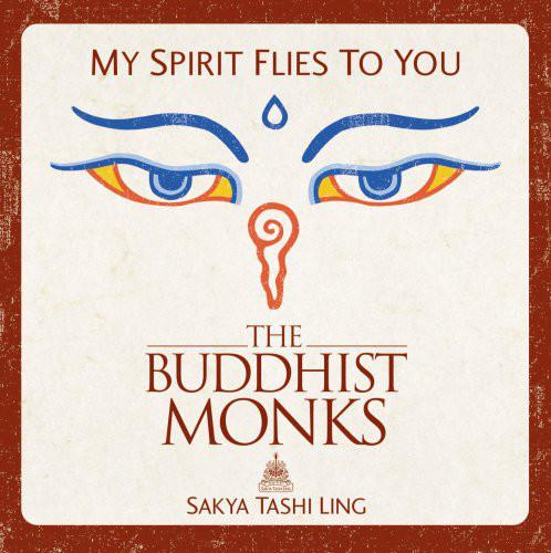 The Buddhist Monks Sakya Tashi Ling - My Spirit Flies to You