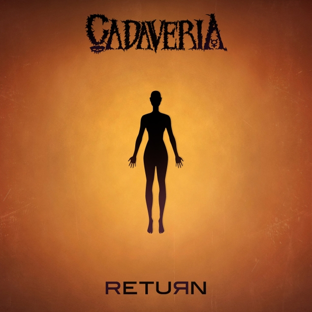 Cadaveria - Return