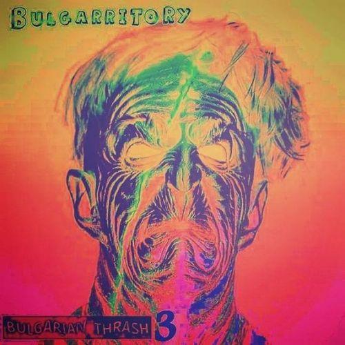 Bulgarritory - Bulgarian Thrash 3