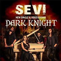 Sevi представят на живо видеото Dark Knight