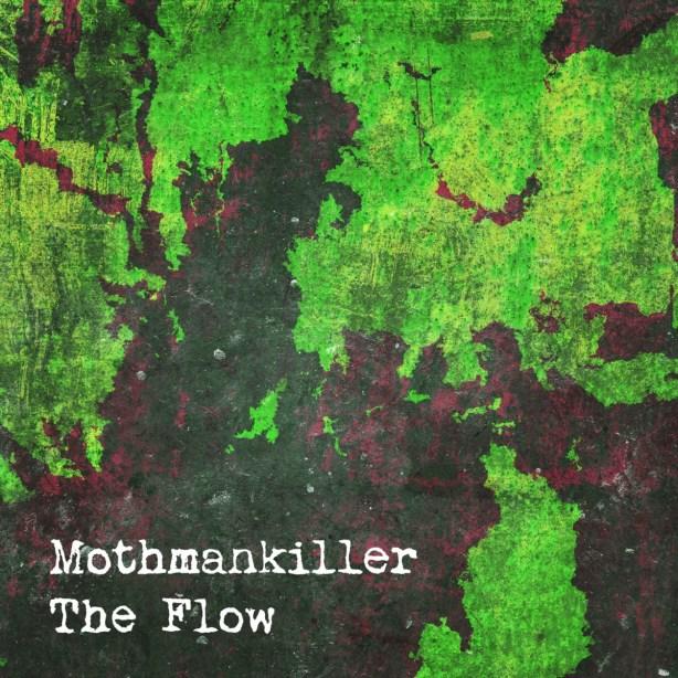 Mothmankiller - The Flow