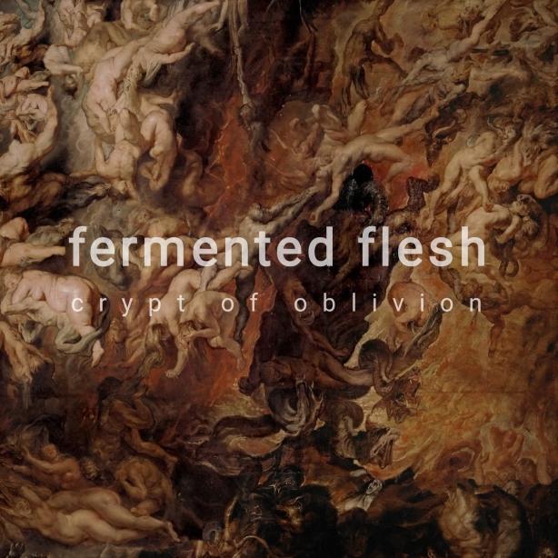 Fermented Flesh - Crypt Of Oblivion