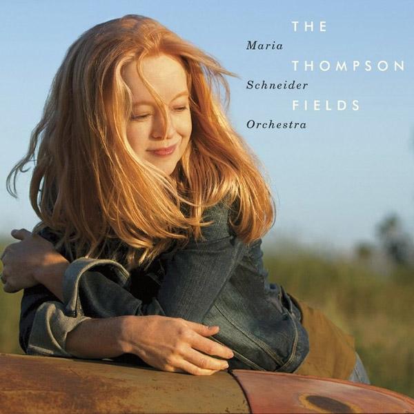 Maria Schneider Orchestra - The Thompson Fields